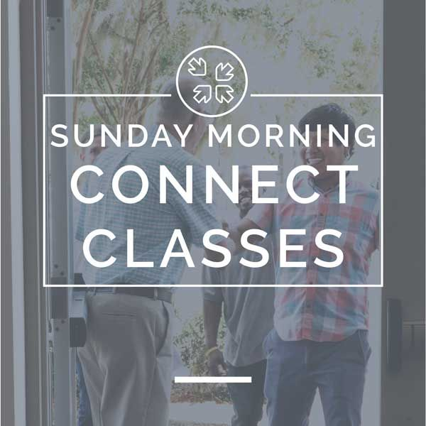 Sunday Morning Connect Classes